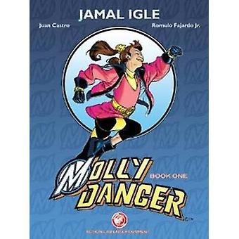 Molly Danger - Book 1 by Juan Castro - Romulo Farjardo - Jamal Igle -