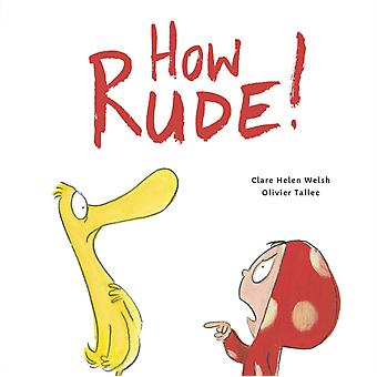 How Rude by Clare Helen Welsh