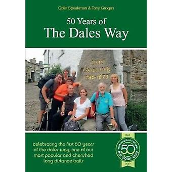 50 Years of The Dales Way by Colin Speakman & Tony Grogan