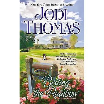 Betting the Rainbow by Jodi Thomas - 9780425268407 Book