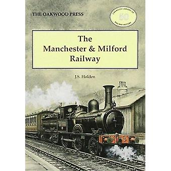 The Manchester and Milford Railway by John Holden - 9780853616580 Book