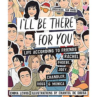 I'll be There for You - Life - according to Friends' Rachel - Phoebe -