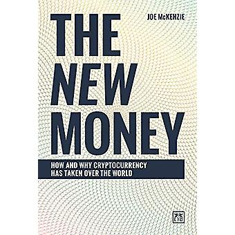 The New Money - How and why cryptocurrency has taken over the world by
