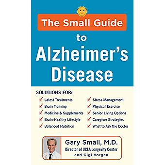 The Small Guide to Alzheimer's Disease by Gary Small - 9781630061272