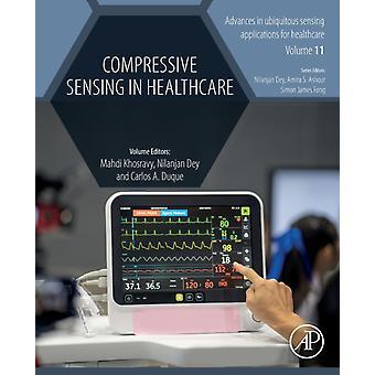 Compressive Sensing in Healthcare by Mahdi Khosravy