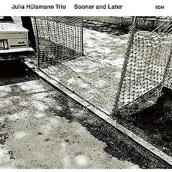 Hulsmann Trio, Julia - Sooner and Later [CD] USA import