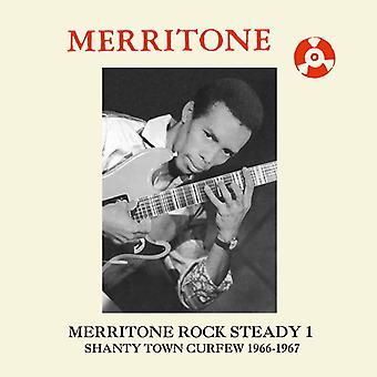 Merritone Rock Steady 1: Shanty Town Curfew 1966-1967 - Merritone Rock Steady 1: Shanty Town Curfew 1966-1967 [Vinyl] USA import