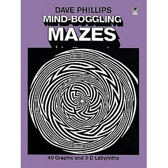 MindBoggling Mazes by Dave Phillips