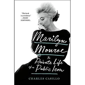 Marilyn Monroe: The Private� Life of a Public Icon