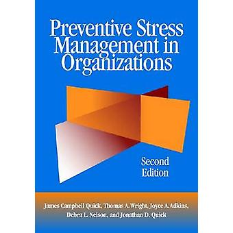Preventive Stress Management in Organizations by Quick & James CampbellWright & Thomas A.Adkins & Joyce A.Nelson & Debra L.Quick & Jonathan D.