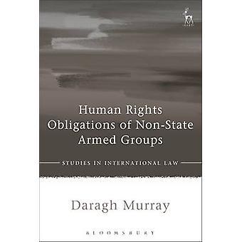 التزامات حقوق الإنسان للجماعات المسلحة غير الحكومية من قبل داراغ موراي -