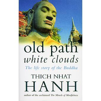 Old Path White Clouds: the life story of the Buddha paperback - august 13, 1992