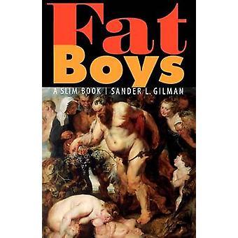 Fat Boys - Ohut kirja tekijältä Sander L. Gilman - 9780803271234 Kirja
