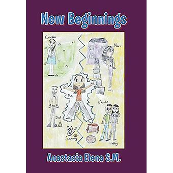 New Beginnings by Anastasia Elena S M - 9781543488876 Book
