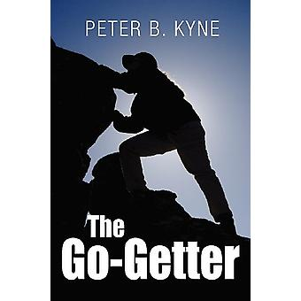 The Go-Getter - A Story That Tells You How To Be One by Peter B. Kyne