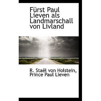 F Rst Paul Lieven ALS Landmarschall Von Livland by Prince Paul Lieven
