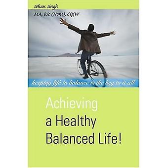 Achieving a Healthy Balanced Life!