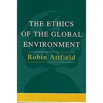 Ethics of the Global Environment by Attfield