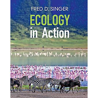 Ecology in Action by Singer & Fred D. Radford University & Virginia