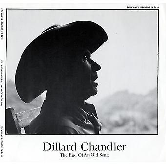 Dillard Chandler - Dillard Chandler: The End of an Old Song [CD] USA import