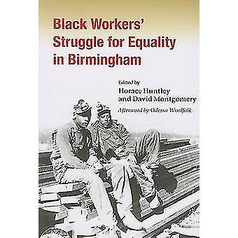 Schwarze Arbeitnehmer Kampf für Gleichberechtigung in Birmingham von Horace Huntley