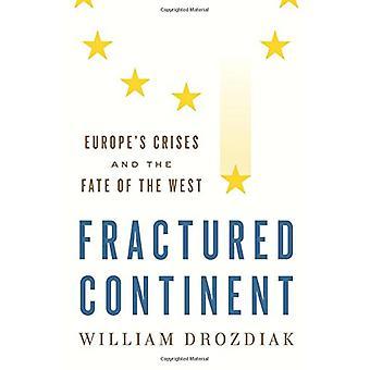 Fraturado continente - Europa de Crises e o destino do Ocidente por vontade