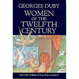 Vrouwen van de twaalfde eeuw - v. 3 - Eva en de kerk door Georges Dub