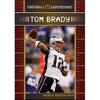 Tom Brady par Rachel A. Koestler-Grack - livre 9780791096895