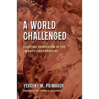 Desafió a un mundo - lucha contra el terrorismo en el siglo XXI