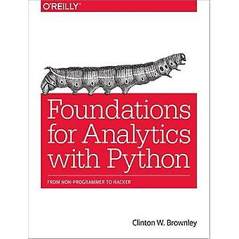 Foundations for Analytics with Python - From Non-Programmer to Hacker