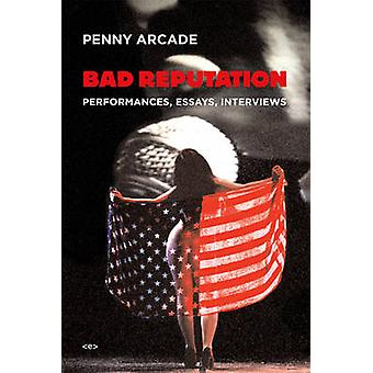 Bad Reputation - Performances - Essays - Interviews by Penny Arcade -