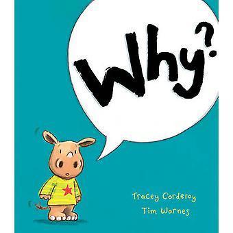 Miksi? mennessä Tracey Corderoy - Tim Warnes - 9781848958937 kirja