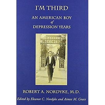 I'm Third - An American Boy of Depression Years by Robert A. Nordyke -