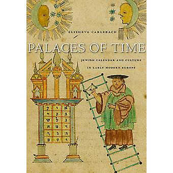 Palais du temps - calendrier juif and Culture in Early Modern Europe b