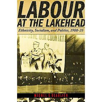 Arbete vid Lakehead - etnicitet - Socialism och politik - 1900-35
