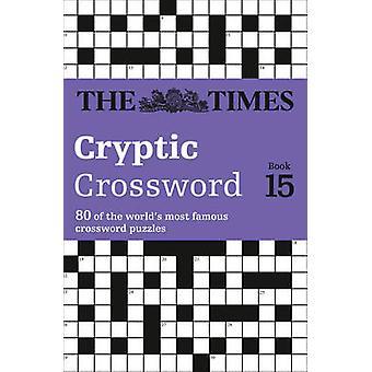 Die Zeiten kryptische Kreuzworträtsel - 80 der weltweit berühmtesten Kreuzworträtsel