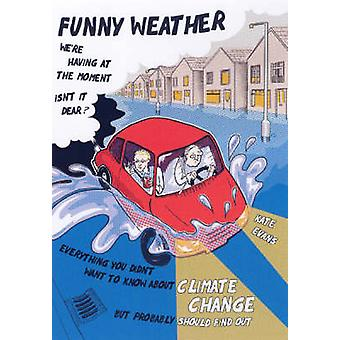Funny Weather - Everything You Didn't Want to Know About Climate Chang