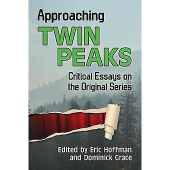 S'approchant de Twin Peaks - essais critiques sur la série originale par Eri