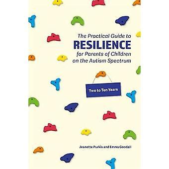 Guide pratique des Parents à la résilience des enfants âgés de 2 à 10 ans sur