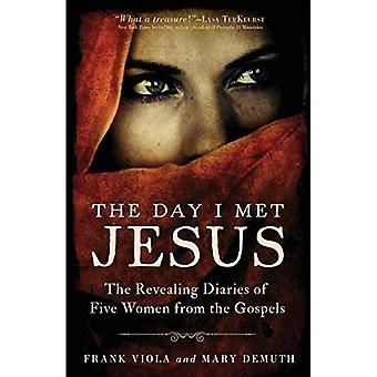 Le jour où j'ai rencontré Jésus: les journaux révélateurs de cinq femmes des évangiles
