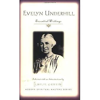 Evelyn Underhill: Essential Writings (moderne Spiritual Masters Series)