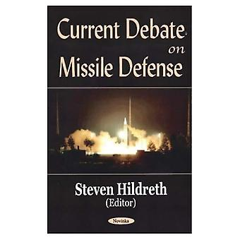 The Current Debate on Missile Defense