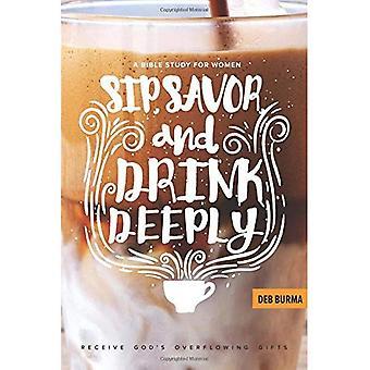 SIP, sälta, och drick djupt: ta emot Guds överflödande gåvor