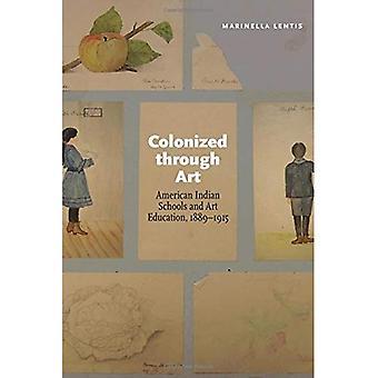 Kolonisiert durch Kunst: American Indian Schulen und Kunst Bildung, 1889-1915