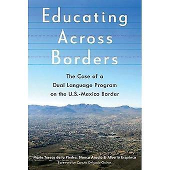 Voorlichting over de grenzen heen: Het geval van een dubbele taal-programma op de grens VS-Mexico