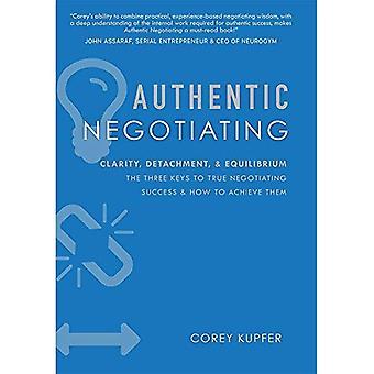 Aito neuvotella: Selkeys, irtoaminen, & tasapaino kolme avaimet todellinen menestys & saavuttamiseksi