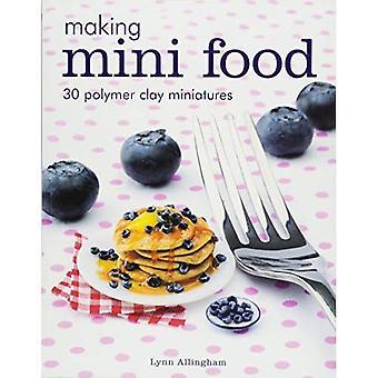 Fabrication de Mini Food: 30 Polymer Clay Miniatures