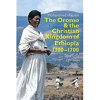 The Oromo and the Christian Kingdom of Ethiopia: 1300-1700 (Eastern� Africa Series)