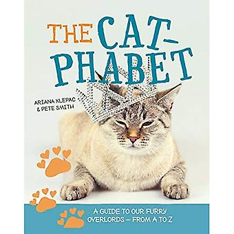 The Cat-Phabet: A Guide to� Our Furry Overlords - From A to Z