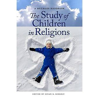 The Study of Children in Religions by Susan B. Ridgely